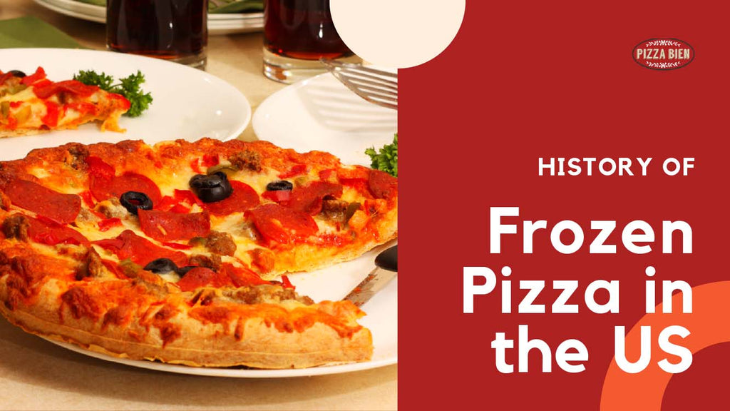 How Frozen Pizza Started Its Journey in the USA - Pizza Bien