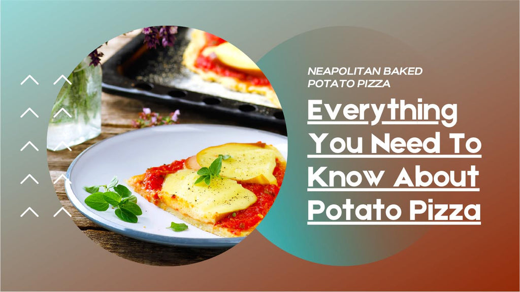 Neapolitan Baked Potato Pizza - A Fusion of Tradition and Innovation - Pizza Bien