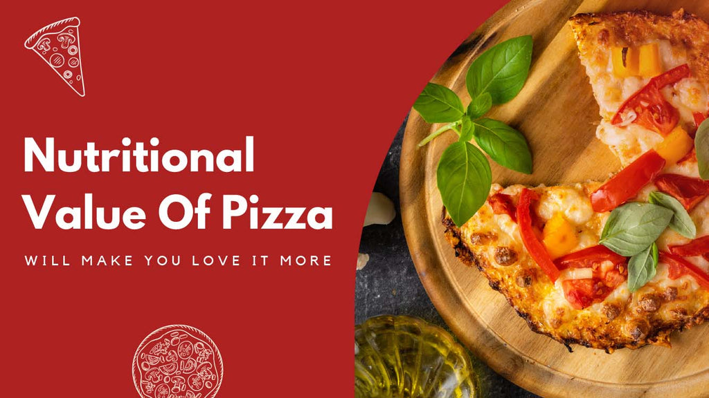 Nutritional Value Of Pizza Will Make You Order an Extra One for Dinner - Pizza Bien
