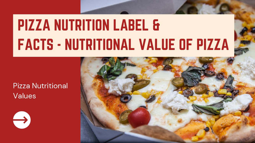 Pizza Nutrition Label & Facts - Nutritional Value of Pizza - Pizza Bien