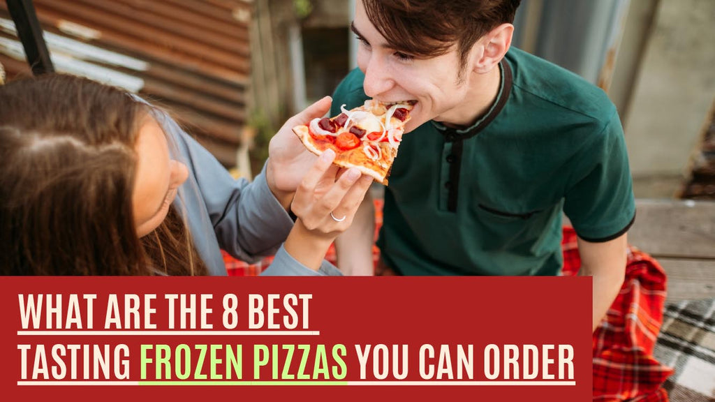 What Are The 8 Best Tasting Frozen Pizzas You Can Order - Pizza Bien