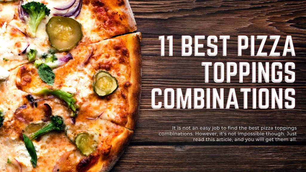 What Are The Best Pizza Toppings Combinations - Pizza Bien