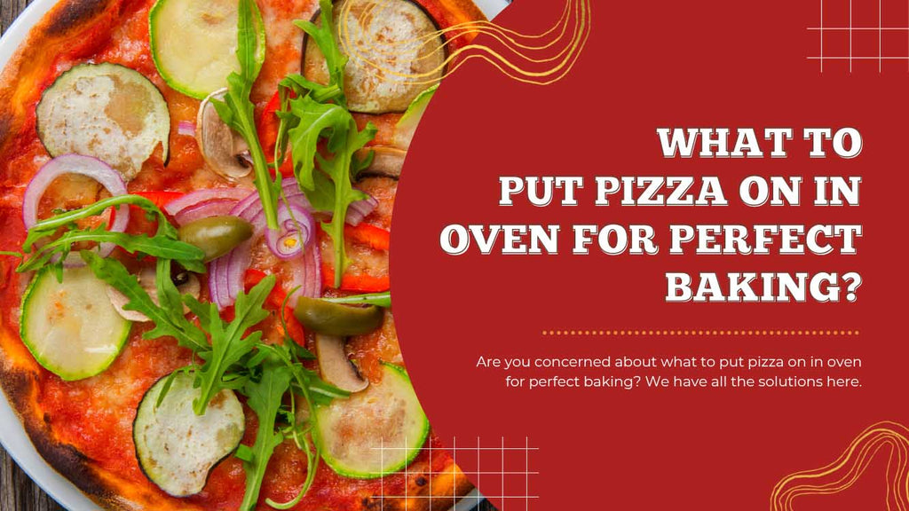 What to Put Pizza On in Oven For Perfect Baking - Pizza Bien