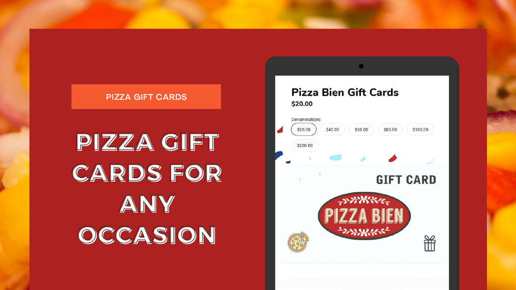 Why Do Pizza Gift Cards Make the Best Presents - Pizza Bien