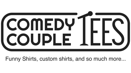 Comedy Couple Tees