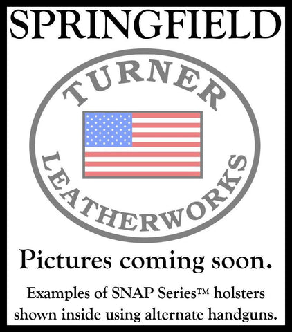 Turner Leatherworks SNAP Series™ Leather Holster SPRINGFIELD (All Models)