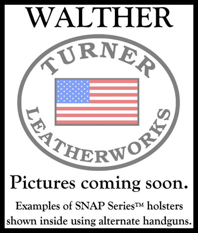 Turner Leatherworks SNAP Series™ Leather Holster Walther (All Models)