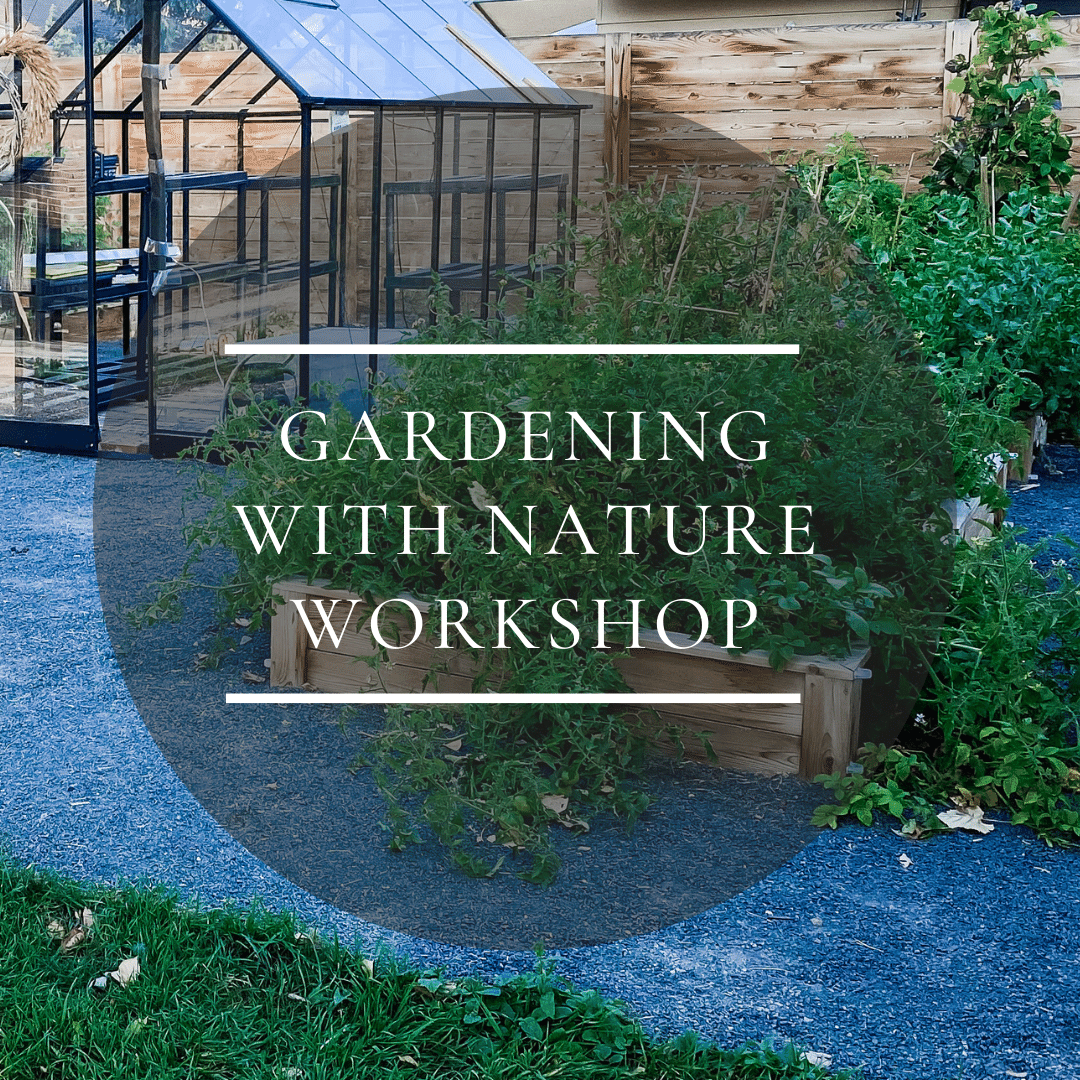 Gardening with Nature Workshop