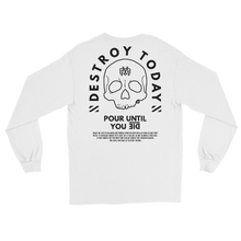 Load image into Gallery viewer, Destroy Today - Long Sleeve Shirt