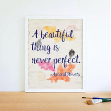 Load image into Gallery viewer, A Beautiful Thing is Never Perfect Inspirational Botanical Watercolor Quote Art Print-Art Print-Lena Cox Studio