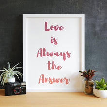 Load image into Gallery viewer, Love is Always the Answer Watercolor Quote Pink and Orange Wall Art Print-Art Print-Lena Cox Studio