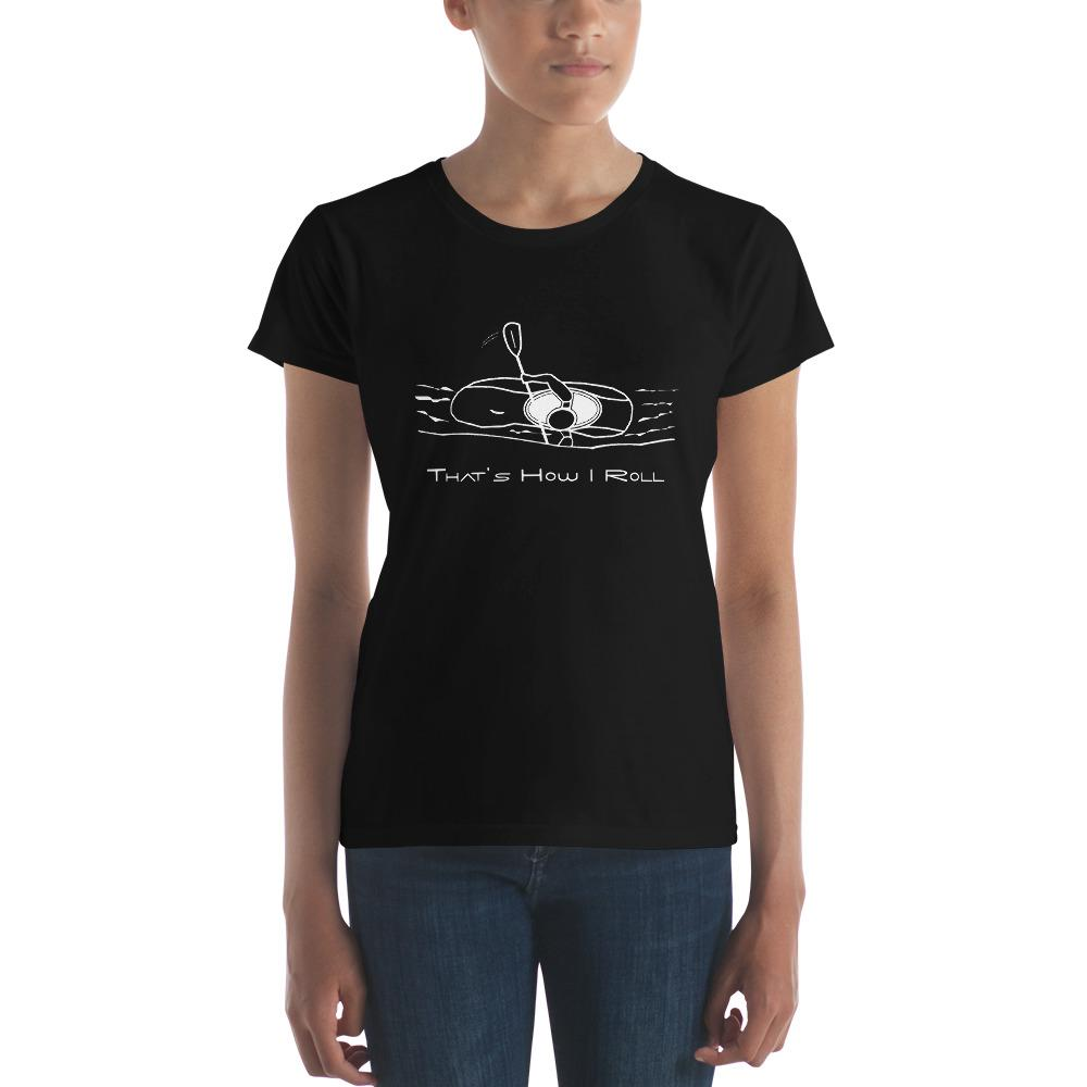 That's How I White Water Kayak Roll Short Sleeved Women's T-Shirt-Shirt-Lena Cox Studio