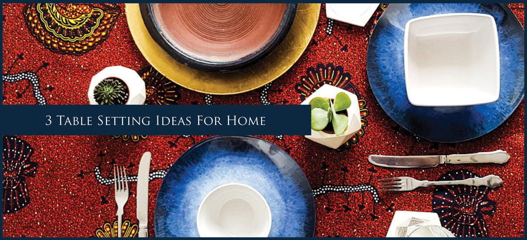 3 Table Setting Ideas For Home