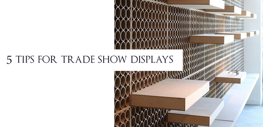 5 Tips For Trade Show Displays