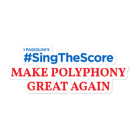 Make Polyphony Great Again Stickers for water bottles and folders
