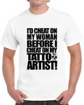 Cheat On Woman White T Shirt