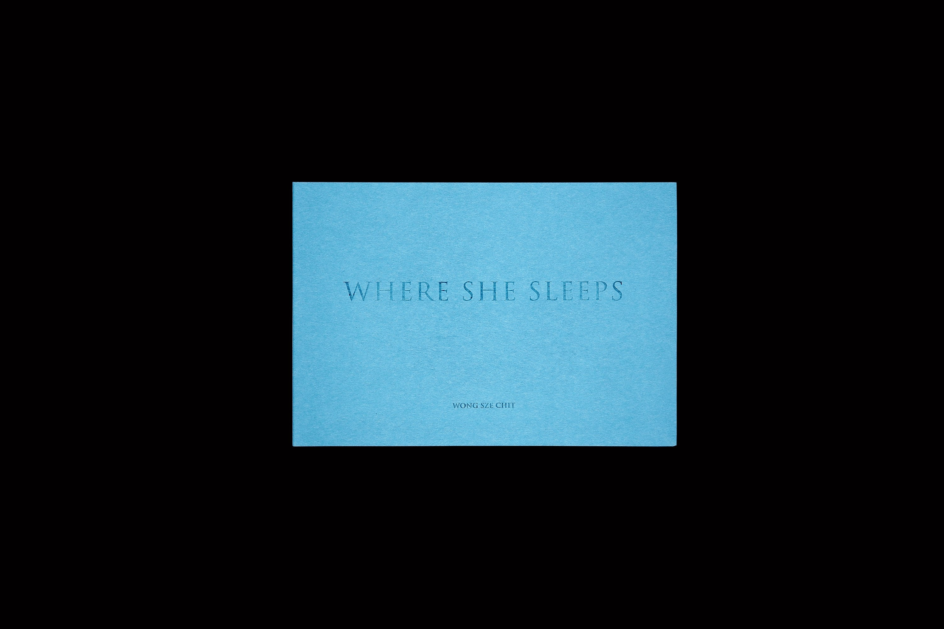 where she sleeps — Wong Sze Chit