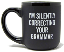 "Load image into Gallery viewer, ""I'M Silently Correcting Your Grammar"""