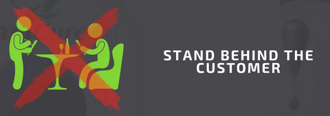 Ask Waiters To Stand Behind The Customer As Much As Possible