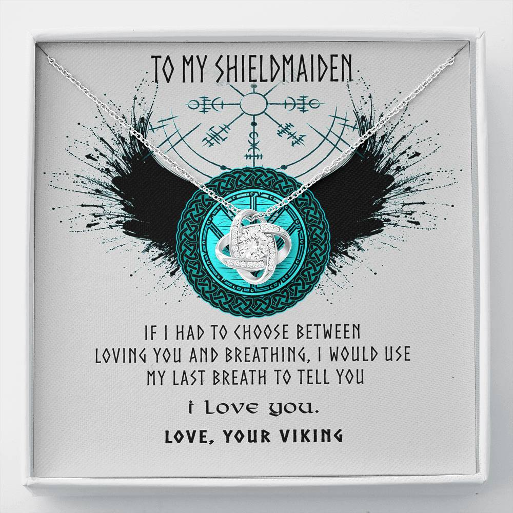 (ALMOST SOLD OUT) To my Shieldmaiden - I would use my last breath to tell you - Love Knot Necklace