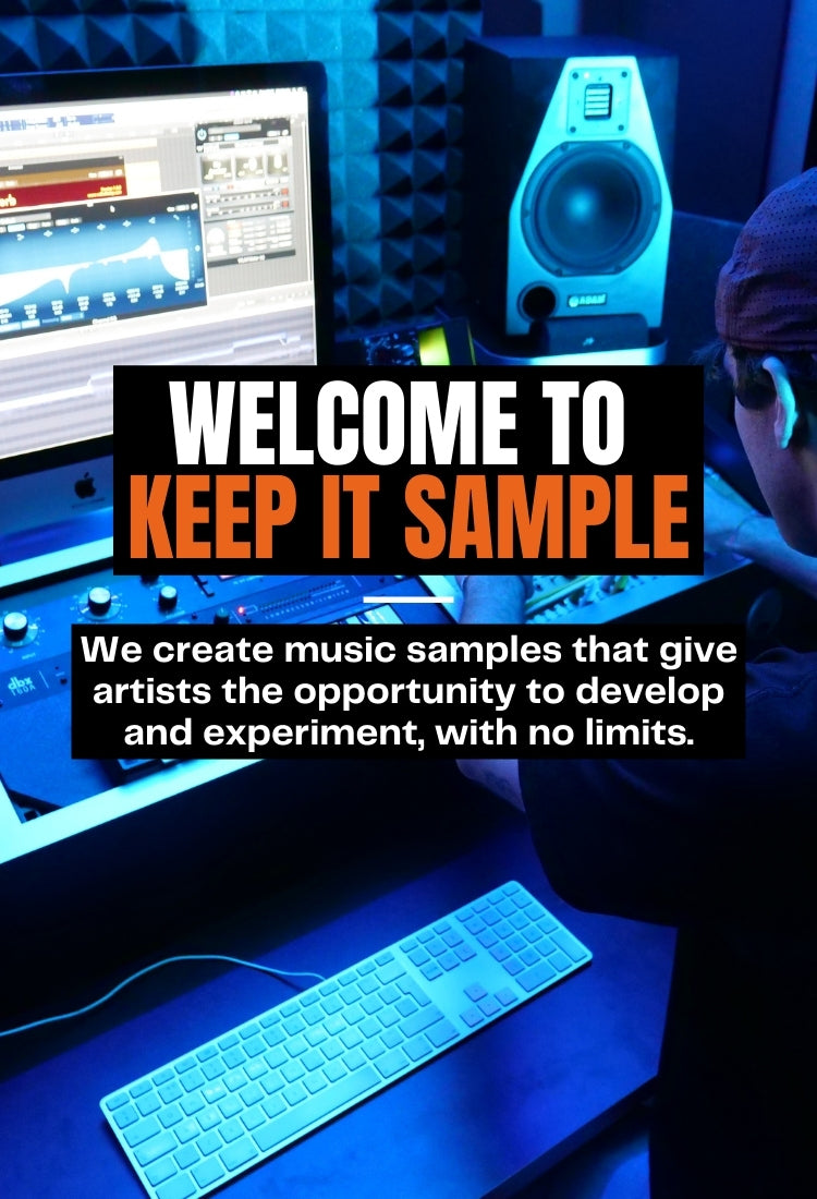 Welcome to Keep It Sample - We create music samples that give artists the opportunity to develop and experiment, with no limits.