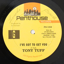 "Load image into Gallery viewer, Tony Tuff ‎– I've Got To Get You (12"")"