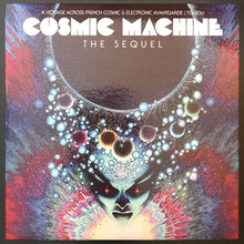 Load image into Gallery viewer, Various ‎– Cosmic Machine: The Sequel - A Voyage Across French Cosmic & Electronic Avantgarde (70s-80s) (2x LP Comp + CD)
