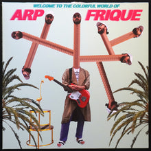 Load image into Gallery viewer, Arp Frique ‎– Welcome To The Colorful World Of Arp Frique (LP)