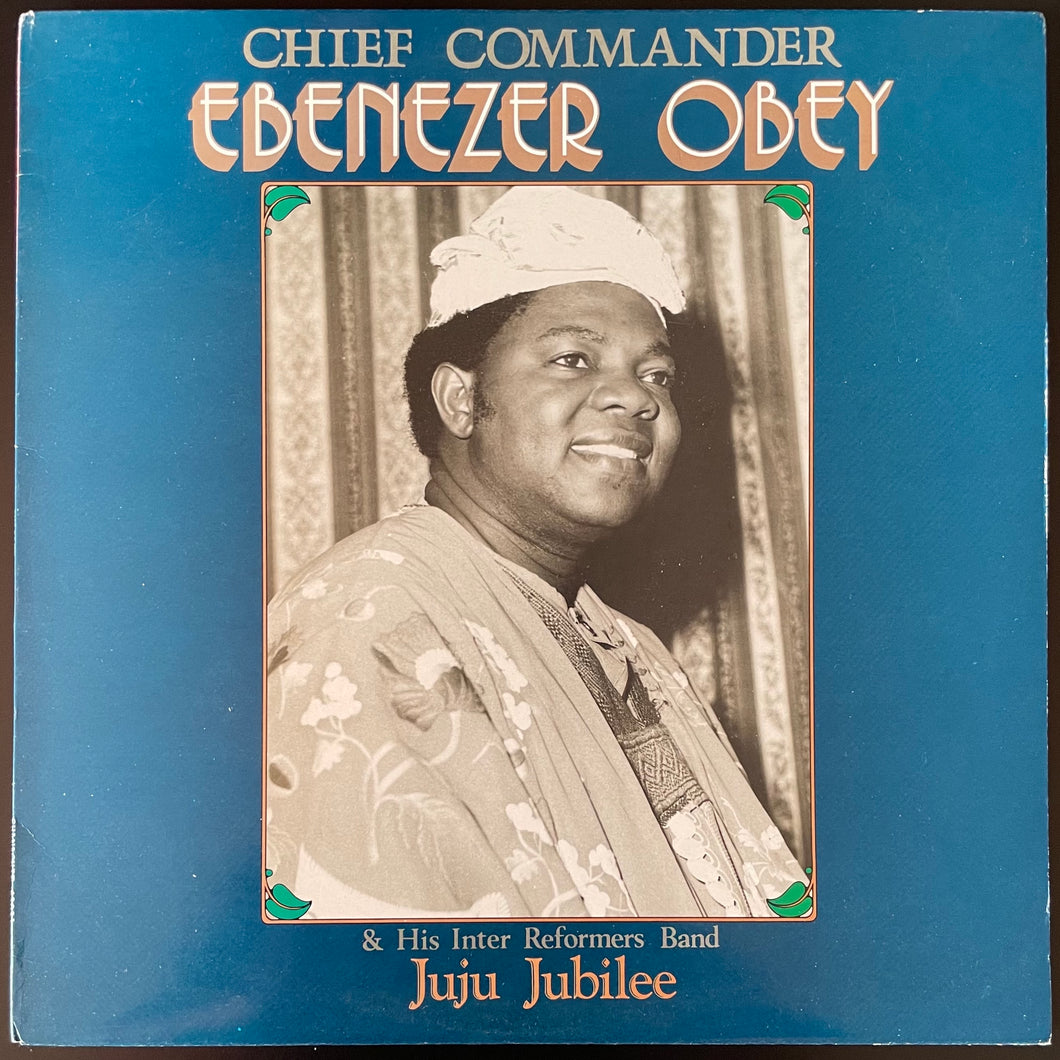 Chief Commander Ebenezer Obey & His Inter Reformers Band ‎– Juju Jubilee (LP)