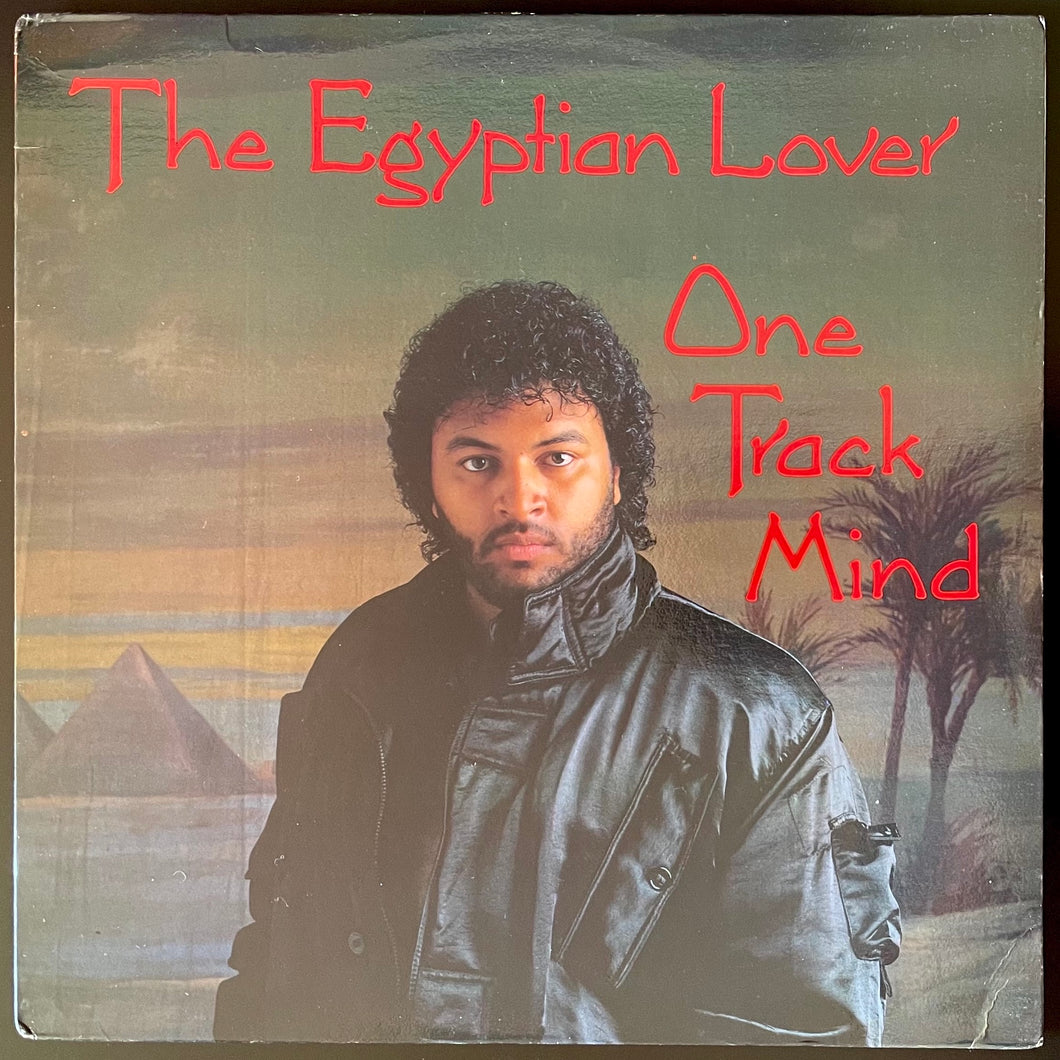 The Egyptian Lover ‎– One Track Mind (LP)
