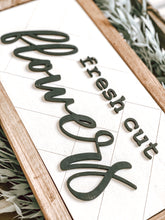 Load image into Gallery viewer, Fresh Cut Farmhouse Sign