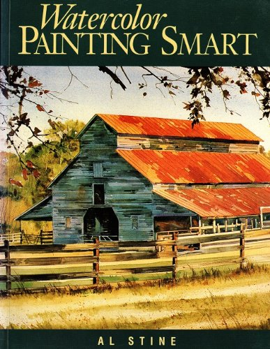 Watercolor: Painting Smart by Al Stine