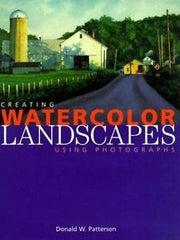 Creating Watercolor Landscapes Using Photographs by Donald W. Patterson
