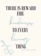 Load image into Gallery viewer, There is Reward for Kindness to Every Living Thing Digital Print Download