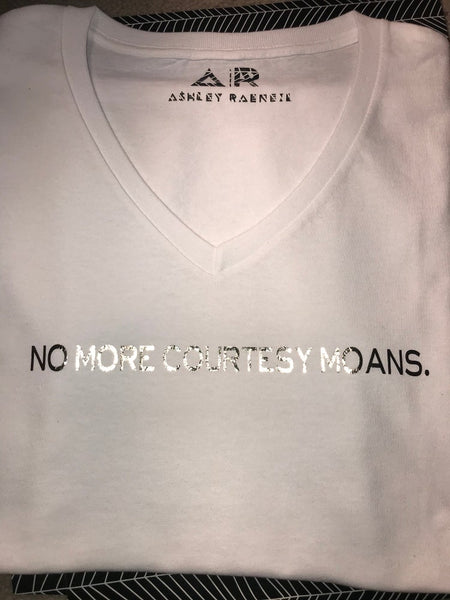 """No more courtesy moans."" Tee"