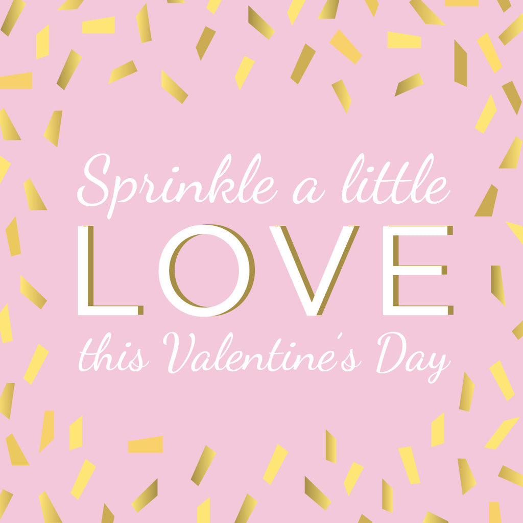 Our Favourite Ways to Sprinkle a Little Love