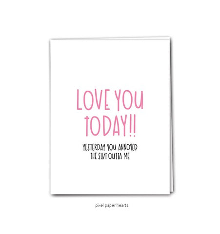 Love You Today Card