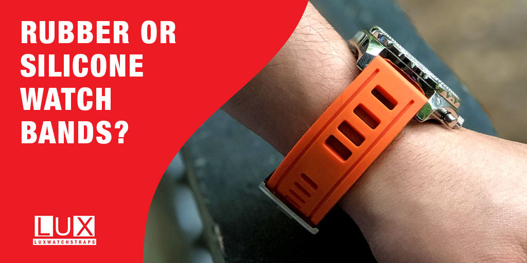 What is the best strap? Rubber or Silicone Watch Bands?