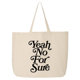 """Yeah No For Sure"" Tote Bag"