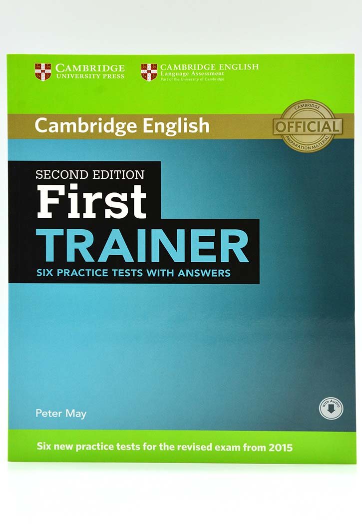 Cambridge : First Trainer Six Practice Tests with Answers 2nd Edition