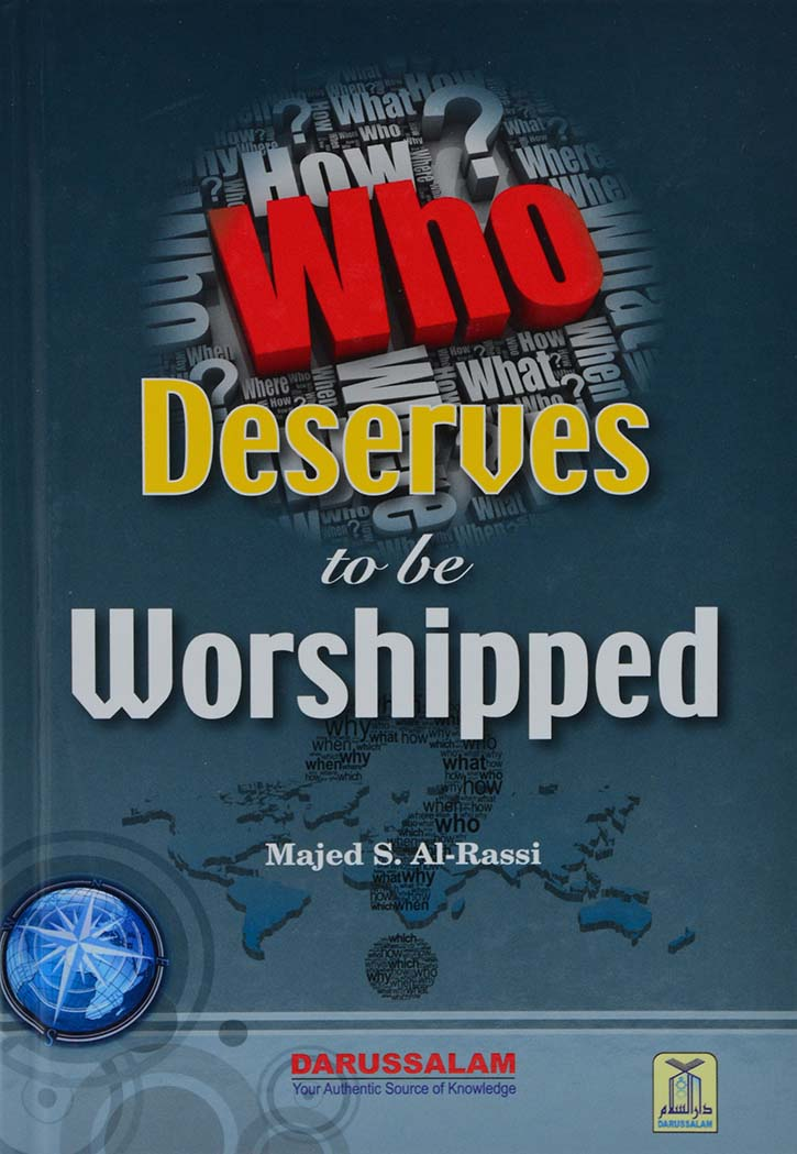 WHO DESERVES TO BE WORSHIPPED
