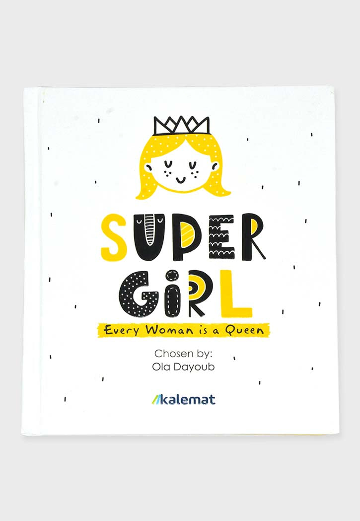 Super girl - every woman is a queen