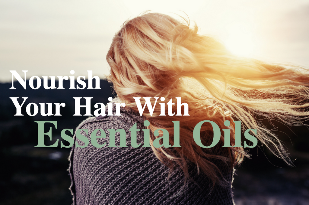 Nourish Your Hair with Essential Oils