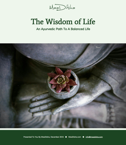 The Wisdom of Life An Into to Ayurvedic Living MaaDisha Ebook