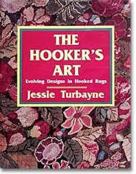 The Hooker's Art - Rug Hooking