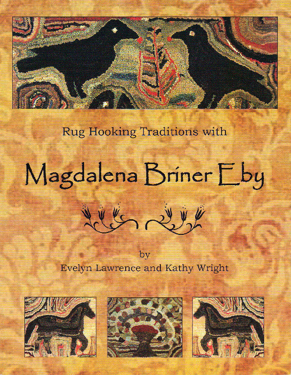 Rug Hooking Traditions with Magdalena Briner Eby - Rug Hooking Supplies