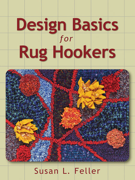 Design Basics for Rug Hookers - Rug Hooking Supplies