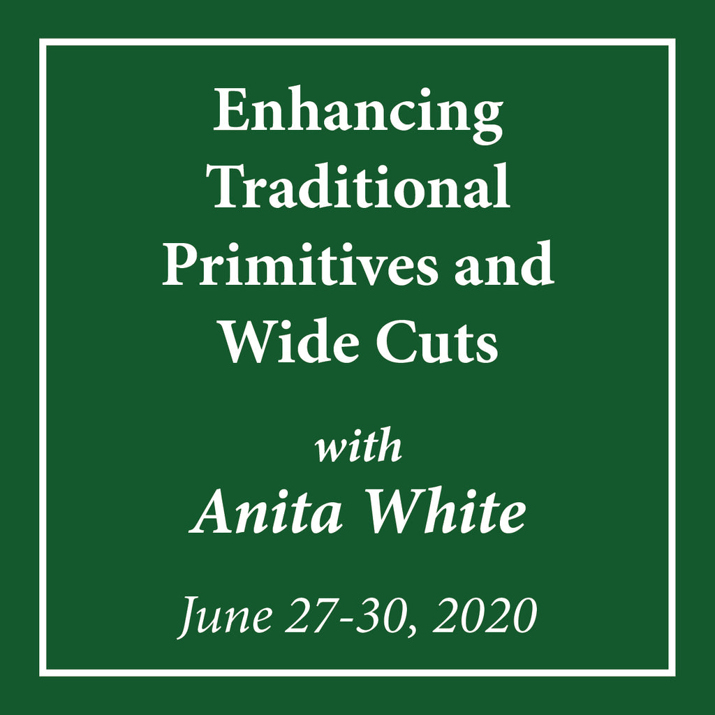 Enhancing Traditional Primitives and Wide Cuts with Anita White - June 27-30, 2020 - Rug Hooking Supplies