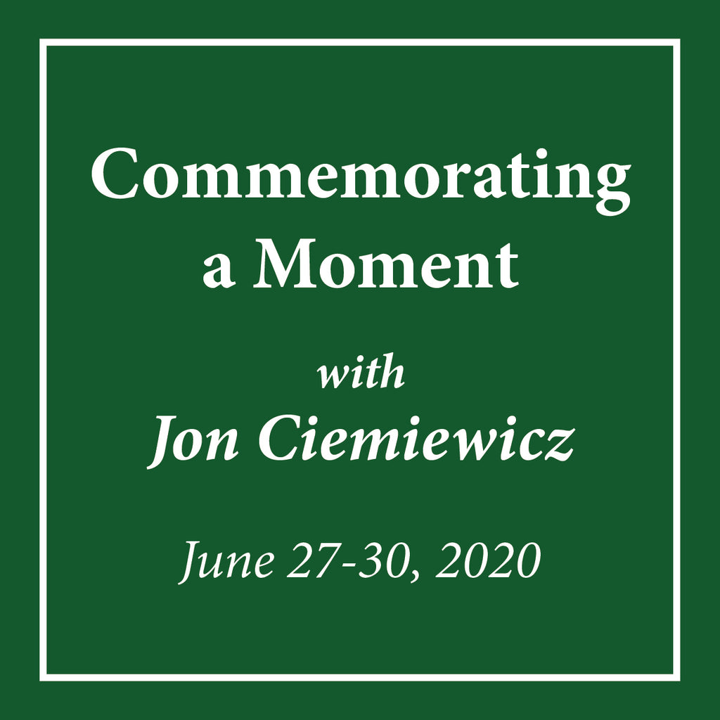 Commemorating a Moment with Jon Ciemiewicz - June 27-30, 2020 - Rug Hooking Supplies