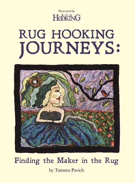 Rug Hooking Journeys: Finding the Maker in the Rug - Rug Hooking Supplies